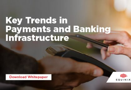 Key Trends in Payments & Banking Infrastructure