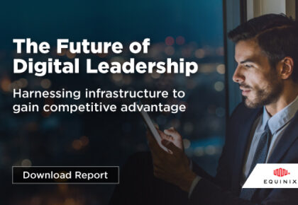The future of digital leadership: Harnessing infrastructure to gain competitive advantage
