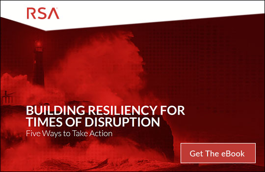 Building Resiliency for Times of Disruption RSA