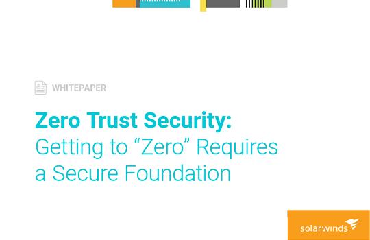 SolarWinds Insights: Zero Trust Requires Visibility