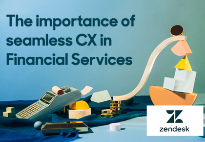 The importance of seamless CX in financial services